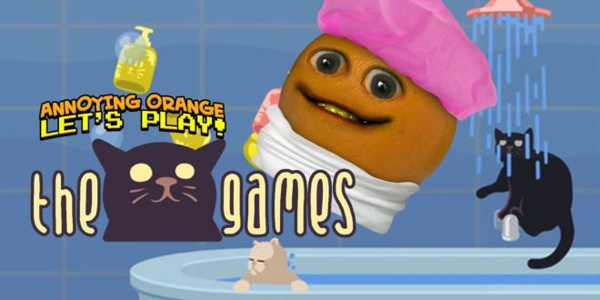 the cat games annoying orange plays pet care tips how to care